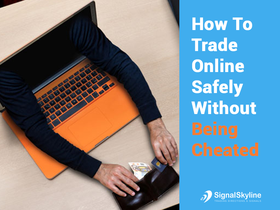 How-To-Trade-online-Safely-Without-Being-Cheated