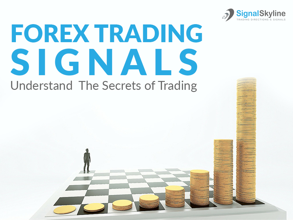 Forex Trading Signals – Understand The Secrets of Trading