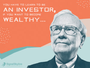You have to learn to be an investor, if you want to become wealthy warren buffet