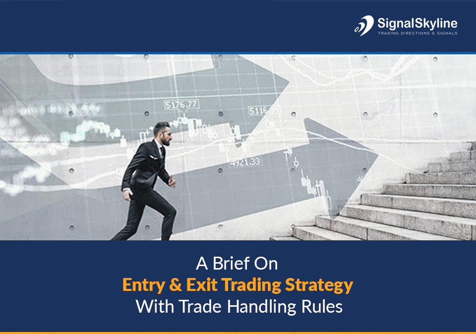 A-Brief-On-Entry-&-Exit-Trading-Strategy-With-Trade-Handling-Rules