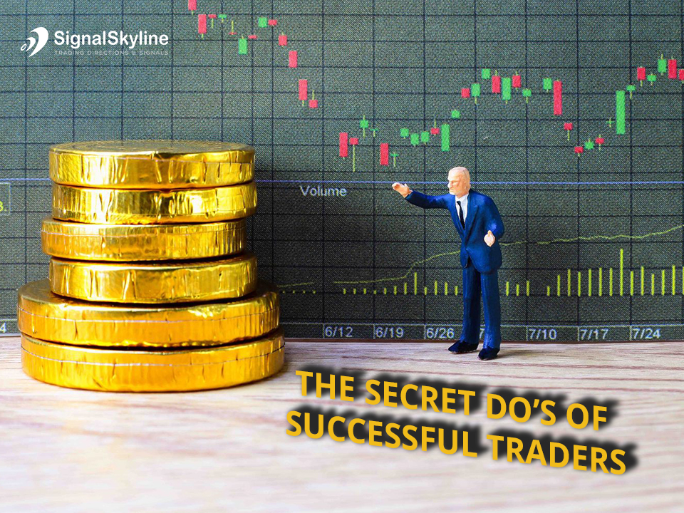 The Secret Do's of Successful Traders - Have a look -SignalSkyline