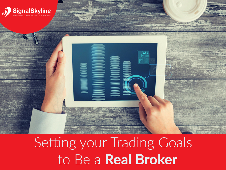 Setting-your-Trading-Goals--to-Be-a-Real-Broker