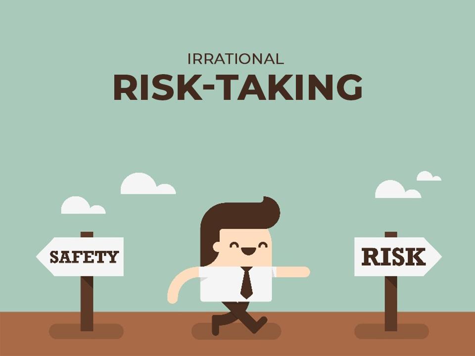 Irrational-Risk-Tasking in trading