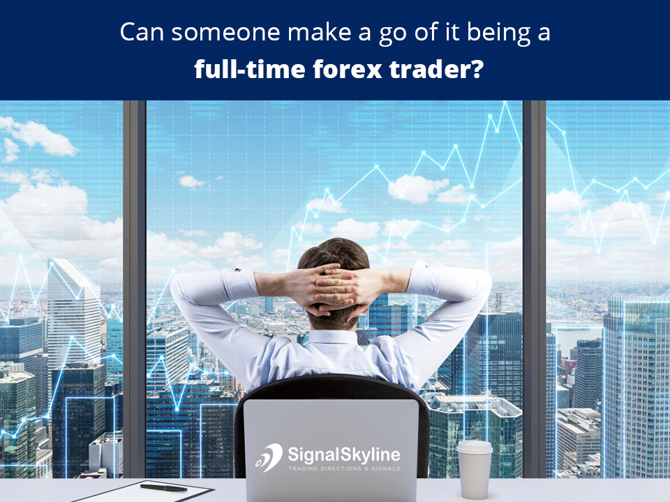 Can-someone-make-a-go-of-it-being-a-full-time-forex-trader