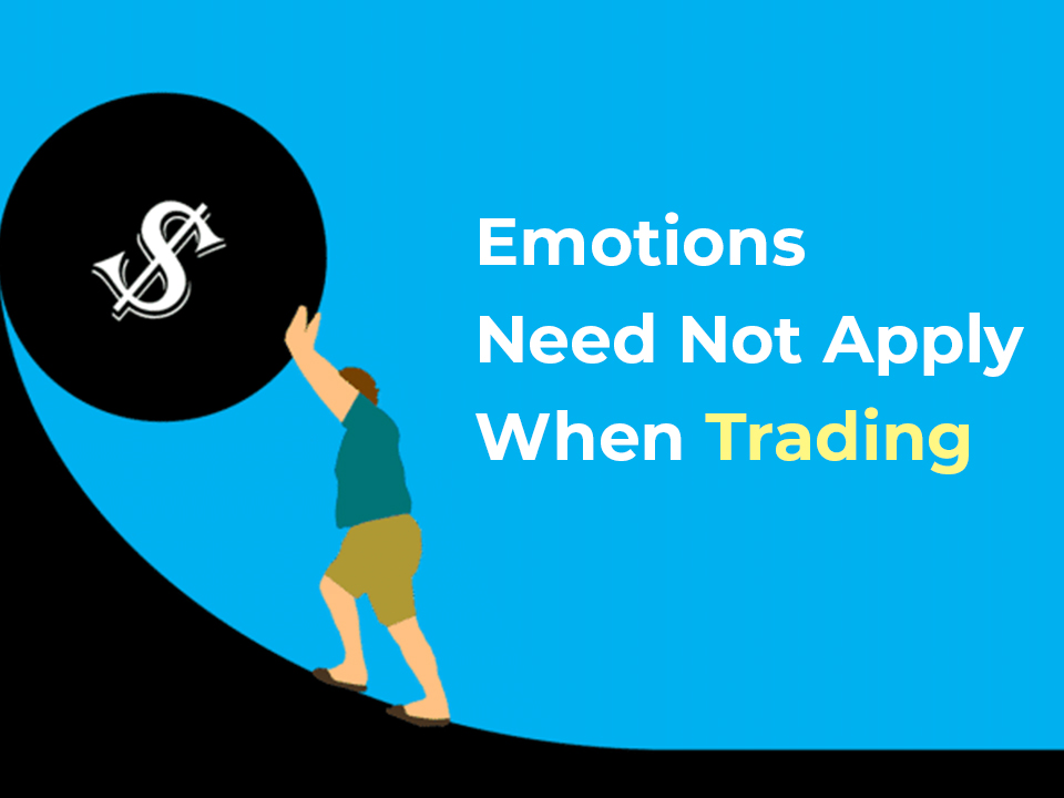 Emotions Need Not Apply When Trading
