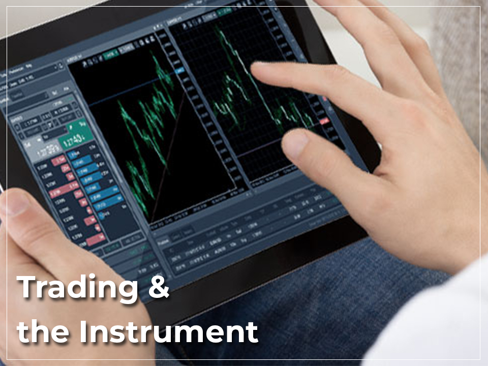 Trading & The Instrument