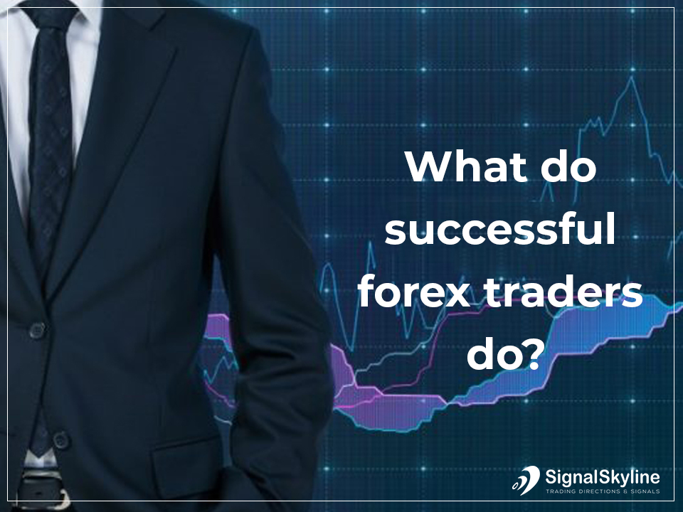 What Do Successful Forex Traders Do